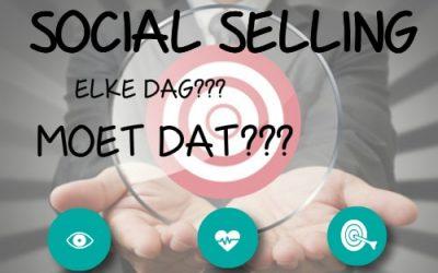 Social Selling een dagelijkse routine, moet dat?